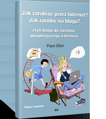"""e-book """"Jak zarabiać w Internecie? Jak zarobić na blogu?"""